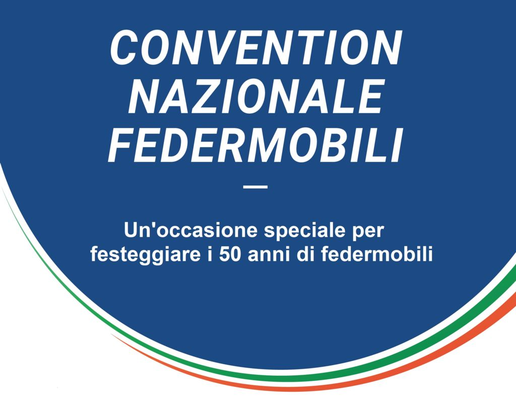 CONVENTION NAZIONALE FEDERMOBILI
